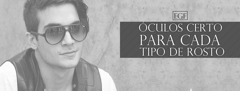 Óculos certo para cada tipo de rosto – Gabriel Ferreira Blog df25c29422